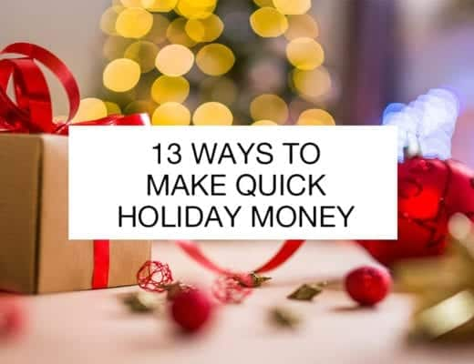 13 Ways to Make Quick Holiday Money