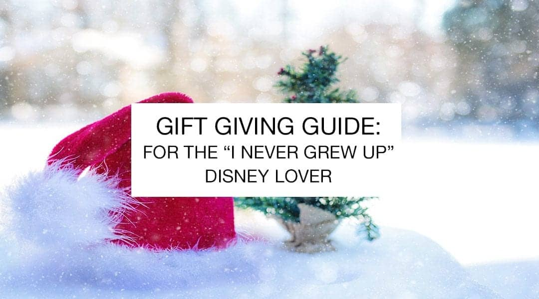 gift-giving-guide-for-the-i-never-grew-up-disney-lover