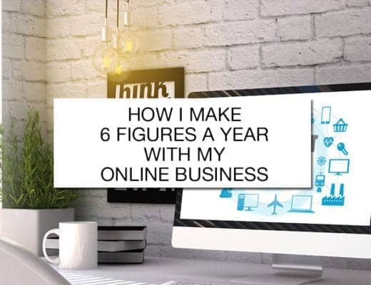 how i make 6 figures a year with my online business
