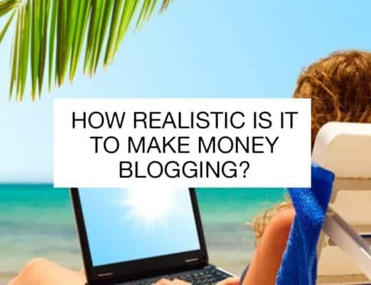 How realistic is it to make money blogging?